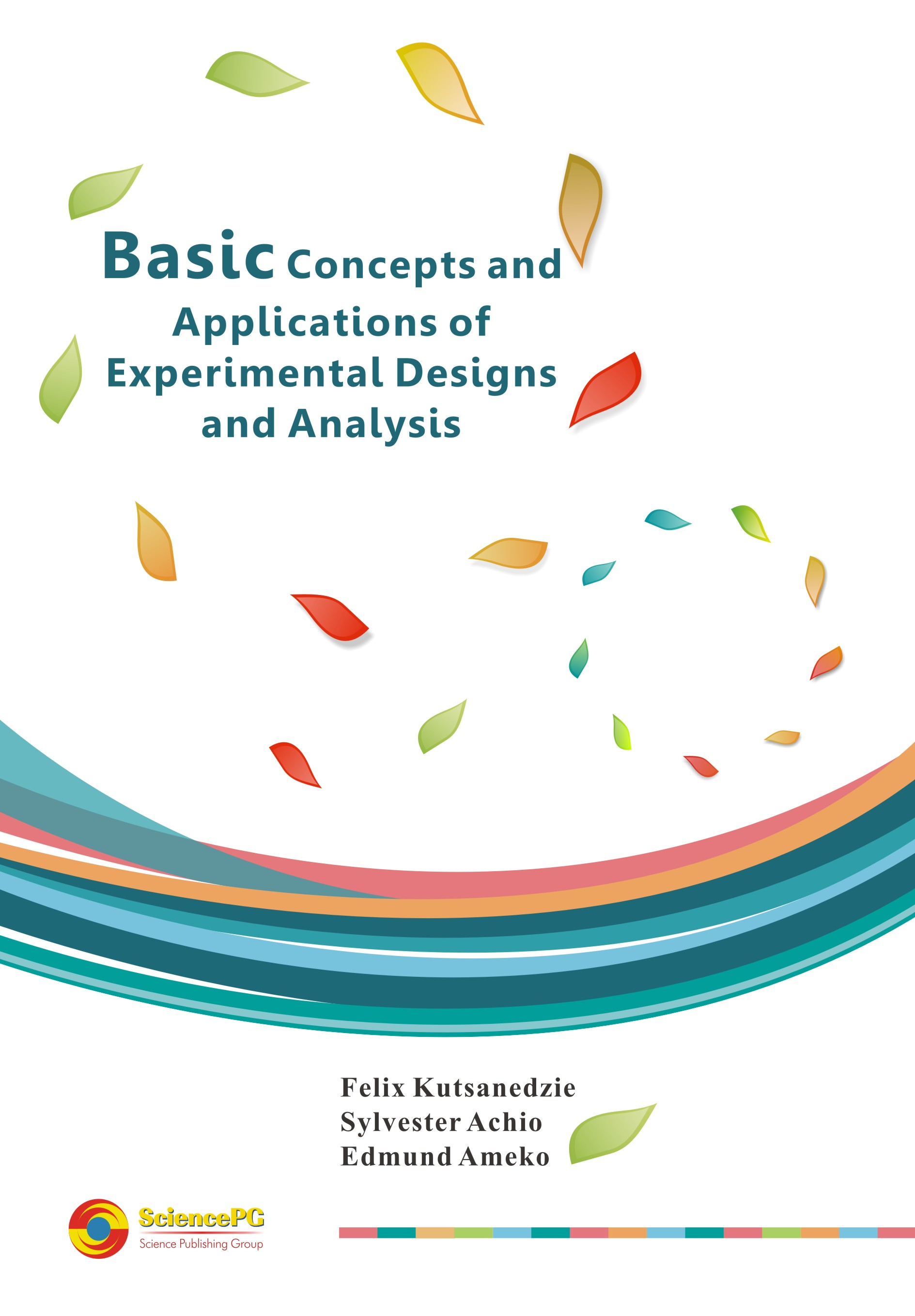 Basic Concepts and Applications of Experimental Designs and Analysis